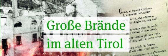 Große Brände im alten Tirol - von Ennio Lappi und Martin Reiter.